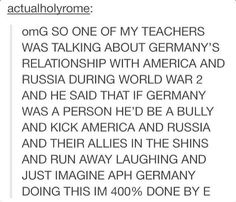 I don't want to think about this. It's out of character. Maybe the teacher meant Prussia. But even though I don't think Prussia would be THAT mean Spamano, Usuk, Hetalia Headcanons, Hetaoni, Hetalia Funny, All Meme, Prussia, Axis Powers, Anime Shows
