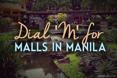 Dial 'M' for Malls in Manila   Global Girl Travels   Travel like a lady