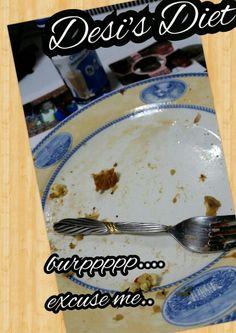 Desi's Diet #desisdiet #burpppp #excuseme  #givethanks #thanksagaingod