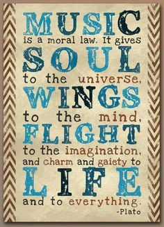 music gives soul to the universe... wings to the mind.. flight to the imagination ♫♪