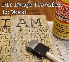 DIY Image Transfer to Wood. This link includes the image printable.