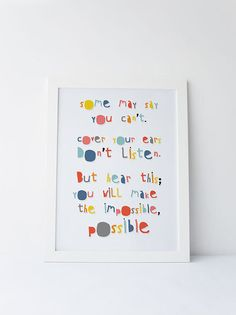 Cute Dinky Mix blue multicolour Some may say you can't cover your ears don't listen. but hear this you will make the impossible possible quote by DinkyMix typography design nursery wall art for bedroom or playroom