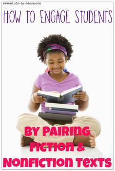 Minds in Bloom: How to Engage Students by Pairing Fiction and Nonfiction Texts