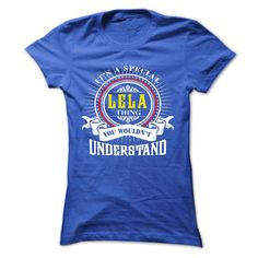 LELA .Its a LELA Thing You Wouldnt Understand - T Shirt, Hoodie, Hoodies, Year,Name, Birthday - T-Shirt, Hoodie, Sweatshirt