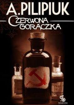 Czerwona gorączka Andrzej Pilipiuk