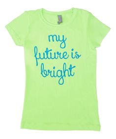 Neon Green 'My Future is Bright' Tee - Infant Toddler Kids & Adult
