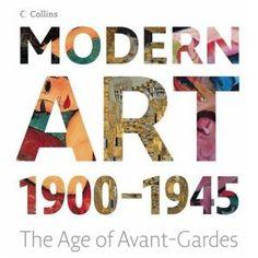 Modern Art 1900-1945: The Age of Avant-Gardes