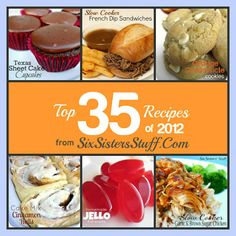 The Top 35 Recipes of 2012 from SixSistersStuff.Com #Recipe #favorites #bestof2012