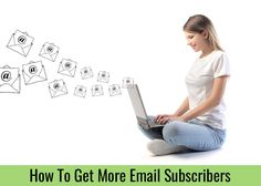 If you want to get more email subscribers then there are two sure-fire ways to do it. Be smarter or be spammier. Here is how to be smarter.