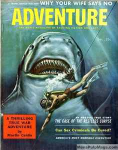 """""""Why your wife says no"""" --because she hates it when you have fun, obviously.  ADVENTURE, Dec 1957. Cover by Harry Schaare by SubtropicBob, via Flickr"""