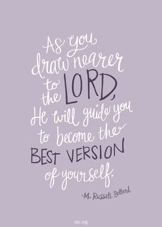 """Come to know what the Lord wants for you. Seek to follow the will of our Heavenly Father. As you draw nearer to the Lord http://facebook.com/173301249409767, He will guide you to become the best version of yourself and to make inspired decisions in your life."" –M. Russell Ballard http://pinterest.com/pin/24066179230275130 #LivingProphets"