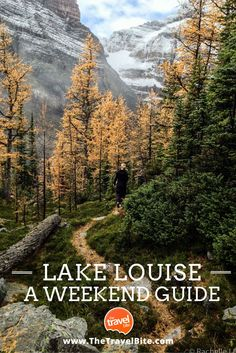 Lake Louise - A Weekend Guide