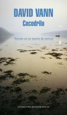 """Mar López reseña """"Cocodrilo"""", de David Vann. Una intensa novela no apta para estómagos sensibles. http://www.mardetinta.com/libro/cocodrilo/ LITERATURA RANDOM HOUSE"""