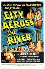 """City Across The River (1949) $19.99; Brooklyn youth Frank Cusack (Peter Fernandez), good son and brother by day, is a gang member by night. The Dukes, seemingly likable dead-end-kids, are dangerously involved with racketeer Gaggsy Steens (Richard Benedict). Also stars Thelma Ritter, Luis Van Rooten, Al Ramsen, Stephen McNally, Tony Curtis, Frank Cady and Richard Jaeckel (of """"The Green Slime"""" fame)."""