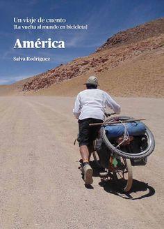 América «Un viaje de cuento. La vuelta al mundo en bicicleta» (9788460676058)