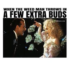 When the weed man throws in a little extra. #weedmemes #marijuana #Weedman #cannabis #420