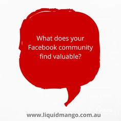 What does your Facebook community find valuable? #liquidmango #communitybuilding