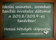 Mikor lesz az őszi, téli, tavaszi szünet? Mely szombatokon lesz tanítás a 2018/2019-es tanévben? Mikor lesznek hosszúhétvégék, amikor családi programok, utazások tervezhetők? Chalkboard Quotes, Art Quotes