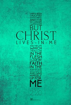 Galatians: Christ in Me - iBibleverses :: Collection of Inspiration Bible Images about Prayer, Praise, Love, Faith and Hope