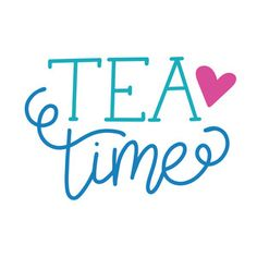 """Silhouette Design Store - Hand Lettered """"tea time"""" cut file by Dawn Nicole Designs"""