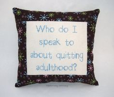 Funny Cross Stitch Pillow, Brown Pillow, Adulthood Quote