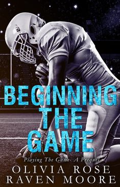 Title: Beginning the Game Series: Playing the Game (Standalone Prequel) Author: Olivia Rose & Raven Moore Genre: Contemporary. Book Show, Book 1, The Game Book, Contemporary Romance Novels, Olivia Rose, Romance Books, Short Stories, Games To Play, Book Worms