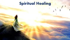 A Look At Spiritual Healing