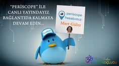 Mert Güler Periscope ile canlı Yayına bağlanıyor... Takip edin