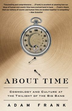 Book Review: About Time: Cosmology and Culture at the Twilight of the Big Bang