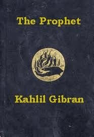 Kahlil Gibran.