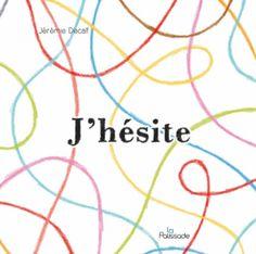 Livre 5 période 2 J'hésite de Jérémie Decalf Editions La palissade