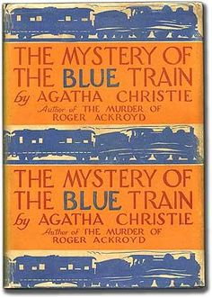 The Mystery of the Blue Train. Published by Dodd, Mead & Company, New York Vintage Book Covers, Vintage Books, Agatha Christie's Poirot, Blue Words, Famous Novels, Blue Train, Best Authors, Train Trip, Train Travel