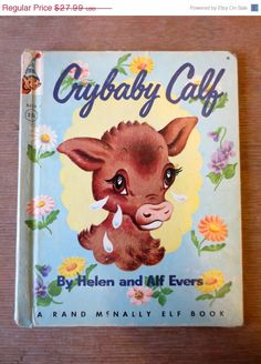 Crybaby Calf (1957) - by Helen and Alf Evers  - A Rand McNally Elf Book