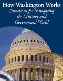 How Washington Works® – Navigating the DOD - July 27-28, 2016 - Reston, VA