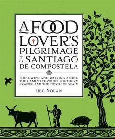 NoMU Reviews: A Food Lover's Pilgrimage to Santiago De Compostela by Dee Nolan