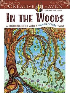 Creative Haven In the Woods: A Coloring Book with a Hidden Picture Twist: Lynne Medsker: 0800759806669: Amazon.com: Books