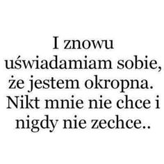 I właśnie to w sobie cenię xD Real Quotes, Mood Quotes, Daily Quotes, Saving Quotes, Sad Life, Sad Stories, More Than Words, Man Humor, Quotations
