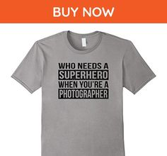 Mens Who Needs a Superhero / Photographer T-Shirt (Black) Large Slate - Superheroes shirts (*Amazon Partner-Link)