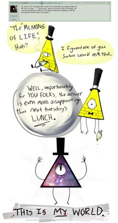 The meaning of life according to Bill by Rebecca-47.deviantart.com on @deviantART