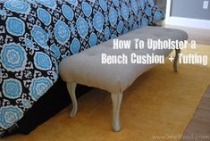 How To Upholster a Bench Cushion + Tufting