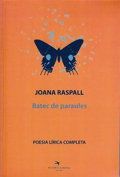 DESEMBRE-2014. Joana Raspall i Juanola. Batec de paraules. 849 P RAS