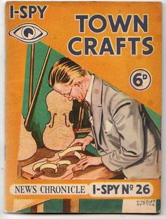 Vintage News Chronicle I-Spy Book No 26 Town Crafts 1955 Kingsley Sutton I Spy Books, Old Children's Books, My Books, Word Pictures, Little Books, Childhood Memories, Childrens Books, Book Art, Nostalgia