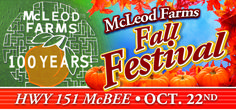 McCleod Farms, McBee SC:  The Fall Festival, usually held the Saturday before Halloween, features a themed corn maze, Halloween costume contest, pumpkin chunking, and all sorts of family fun.