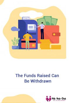 The funds raised can be withdrawn