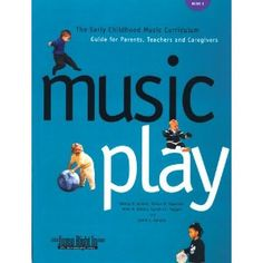 Music Play: The Early Childhood Music Curriculum Guide for Parents Teachers & Caregivers (Jump Right in Preschool Series)