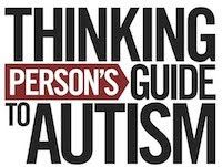 THINKING PERSON'S GUIDE TO AUTISM: Sensory Issues vs. Behaviors: On the Recent AAP Policy Statement