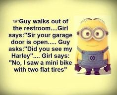 Funny Minion, restroom. See my Minion pins https://www.pinterest.com/search/my_pins/?q=minions