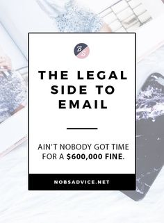 LEGAL EMAIL MARKETING RULES YOU NEED TO BE AWARE OF