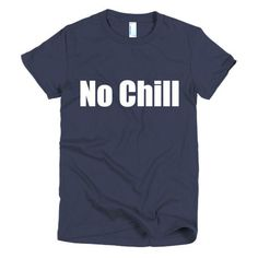 Women's No Chill T-shirt - Ludic Tees