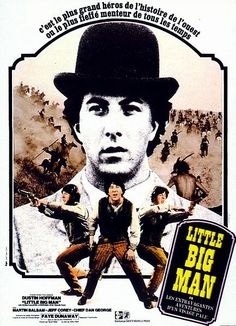 Little Big Man (1970) - Dustin Hoffman. In a western. Yep, it doesn't sound obvious but that's probably what makes this movie so interesting, whether it's a true tale or not.